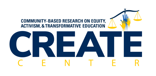Community-Based Research on Equity, Activism, & Transformative Education | CREATE Center